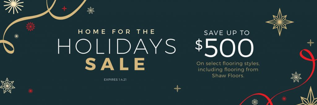 Home for the Holidays Sale | Andy's 5 Star Flooring