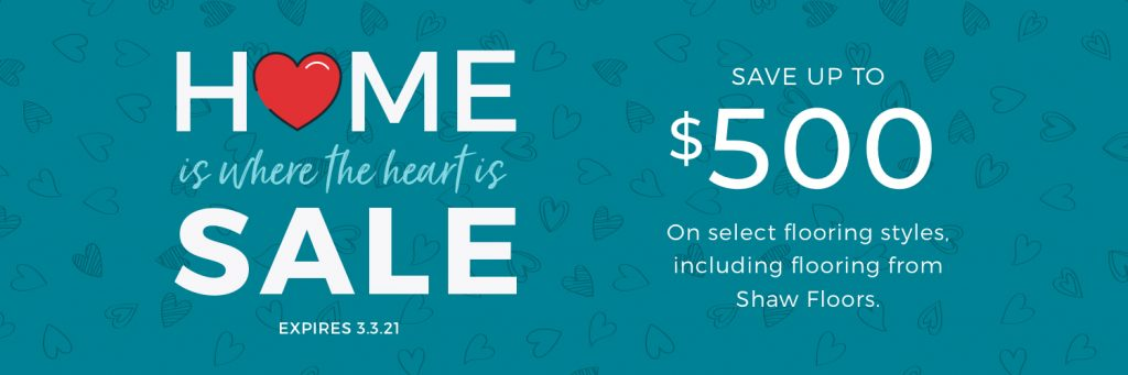 Home is Where the Heart is Sale | Andy's 5 Star Flooring